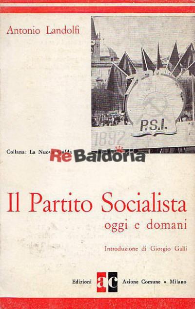 Il partito socialista oggi e domani