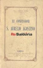 Le confessioni di S. Aurelio Agostino Volgarizzate