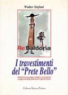 """I travestimenti del """"prete bello"""""""