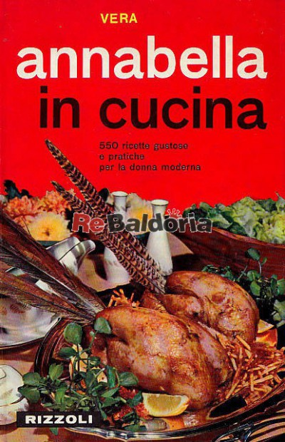 Annabella in cucina 550 ricette gustose e pratiche per la donna ...