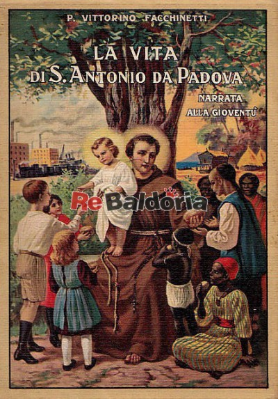 La vita di S. Antonio da Padova