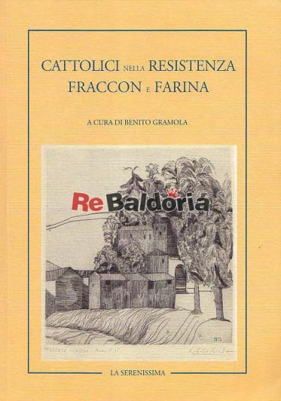 Cattolici nella Resistenza Fraccon e Farina