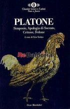 Simposio - Apologia di Socrate - Critone - Fedone