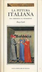 La pittura italiana del Medioevo al Novecento