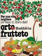 Per una vita migliore Ovvero il libro dell'orto frutteto (The self-sufficient gardner)