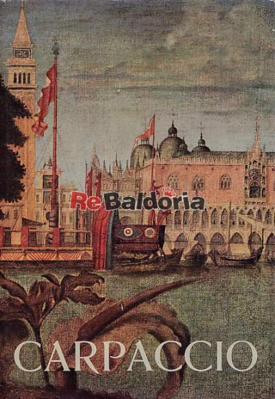 Vittore Carpaccio - Catalogo della mostra di Venezia a Palazzo Ducale 15 giugno - 6 ottobre 1963