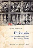 Dizionario cronologico bio-bibliografico dei Vescovi di Verona