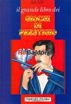 Il grande libro dei giochi di prestigio