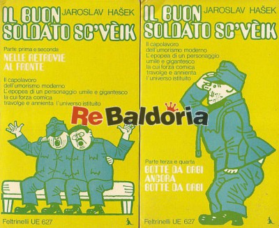 Il buon soldato Sc'vèik Vol. 1 Nelle retrovie - Al fronte Vol. 2 Botte da orbi - Ancora botte da orbi