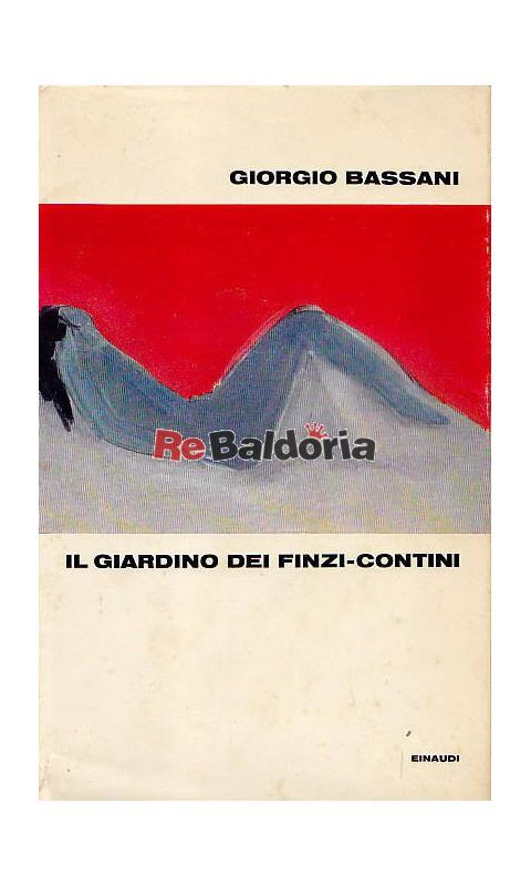 Il giardino dei finzi contini giorgio bassani einaudi libreria re baldoria - Il giardino dei finzi contini libro ...
