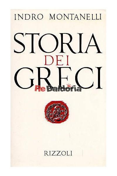 montanelli storia dei greci  Storia dei Greci - Indro Montanelli - Rizzoli - Libreria Re Baldoria