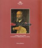 Andrea Palladio il testo, l'immagine, la città