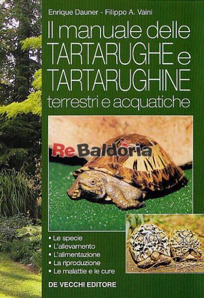 Il manuale delle tartarughe e tartarughine terrestri e acquatiche