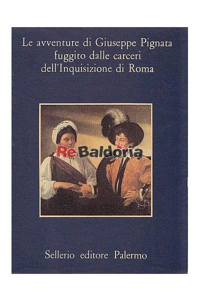 Le avventure di Giuseppe Pignata fuggito della carceri dell'Inquisizione di Roma
