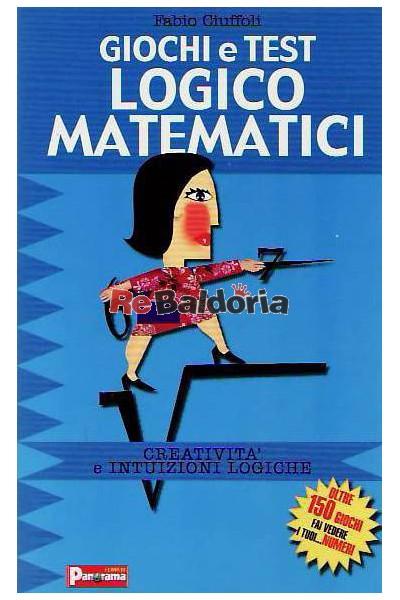Giochi E Test Logico Matematici Creativitagrave E Intuizione