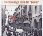 """Vicenza negli anni del """"boom"""""""
