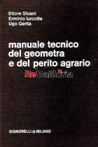 Manuale tecnico del geometra e del perito agrario