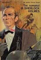 Tre romanzi di Sherlock Holmes: Uno studio in rosso Il segno dei quattro La valle della paura