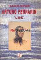 """Arturo Ferrarin """"IL MORO"""""""