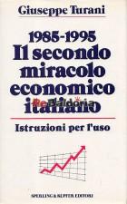 1985 - 1995 Il secondo miracolo economico italiano