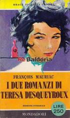 I due romanzi di Teresa Desqueyroux ( Thérèse Desqueyroux, Thérèse chez le docteur, Thérèse a l'hotel, La finde la nuit