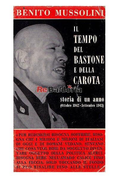 Il tempo del bastone e della carota - Storia di un anno (Ottobre 1942 - Settembre 1943)