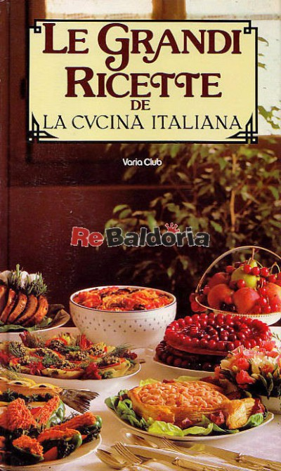 La Cucina Italiana Ricette D Oro Libro Ricette Casalinghe Popolari