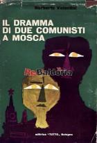Il dramma di due comunisti a Mosca