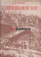 Il volto di Bergamo nei secoli