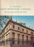 Il Palazzo Leoni Montanari a Vicenza Sede della Banca Cattolica del Veneto