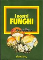 I nostri funghi