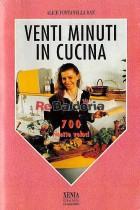Venti minuti in cucina 700 ricette veloci