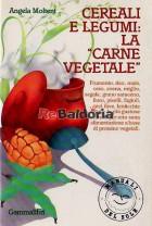 """Cereali e legumi: """"La carne vegetale"""""""
