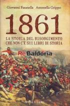 1861 - La storia del risorgimento che non c'è sui libri di storia