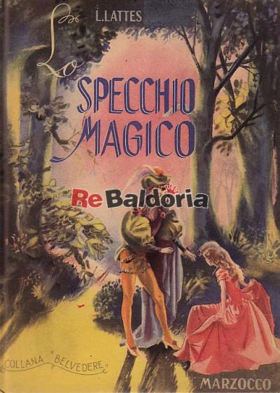 Lo specchio magico laura lattes marzocco libreria re - Prendi lo specchio magico ...
