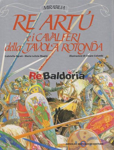 Re art e i cavalieri della tavola rotonda gabriella agrati maria letizia magini mondadori - Re artu ei cavalieri della tavola rotonda ...