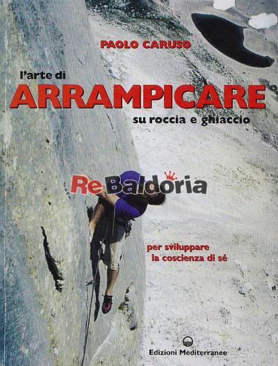 L'arte di arrampicare su roccia e ghiaccio per sviluppare la coscienza di se