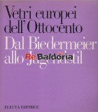 Vetri europei dell'Ottocento Dal Biedermeier allo Jugendstil