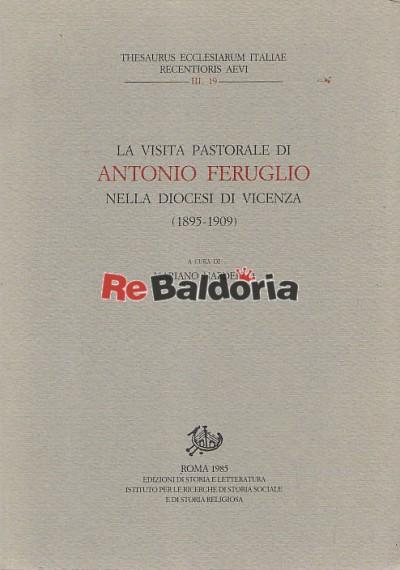La visita pastorale di Antonio Feruglio nella diocesi di Vicenza 1895 - 1909