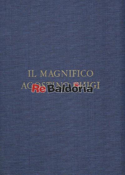 Il magnifico Agostino Chigi