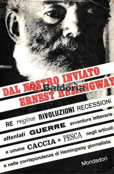 Dal nostro inviato Ernest Hemingway (By-line: Ernest Hemingway)