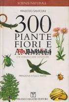 300 piante fiori e animali che ognuno deve conoscere