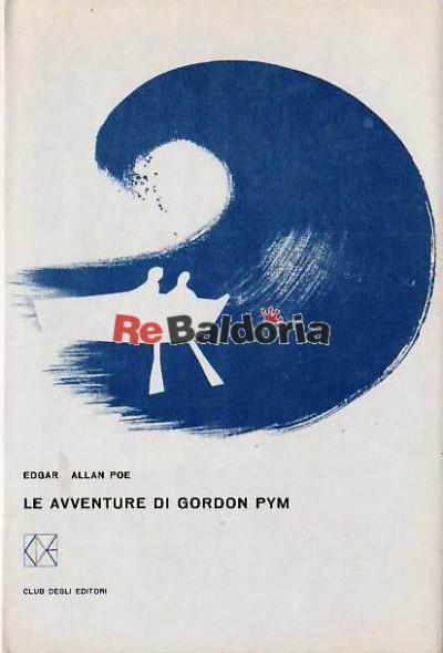 Le avventure di Gordon Pym (Narrativa of Arthur Gordon Poe, The gold bug, Manuscript found in the bottle)