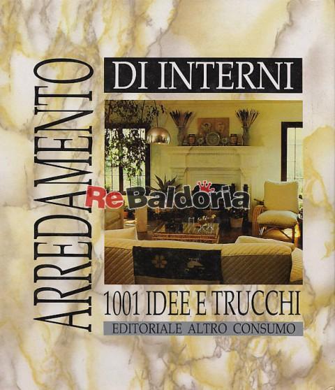 Arredamento di interni 1001 idee e trucchi daniel Arredamento di interni 1001 idee e trucchi
