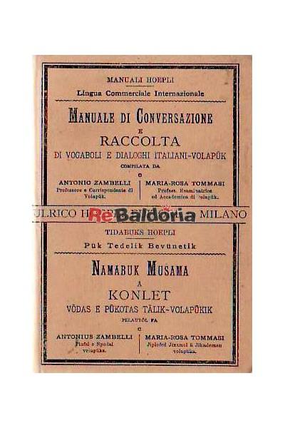 Manuale di conversazione e raccolta di vocaboli e dialoghi italiani-volapuk