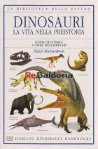 Dinosauri - La vita nella preistoria