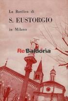 La Basilica di S. Eustorgio in Milano