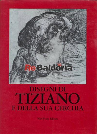 Disegni di Tiziano e della sua cerchia