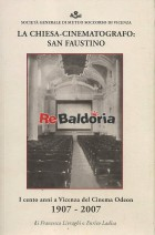 La chiesa-cinematografo San Faustino I cento anni a Vicenza del cinema Odeon 1907-2007