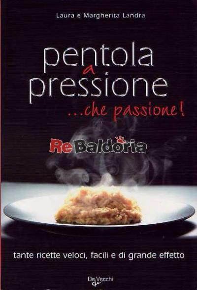 Pentola a pressione ... che passione!
